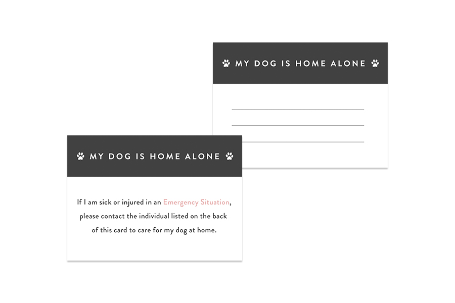 Keep your pet safe in an emergency with our free printable: My Dog is Home Alone Card. Print it out, keep in your wallet & ensure your dog is taken care of.