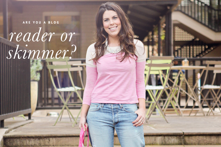 Are you a blog reader or skimmer? | Pretty Fluffy