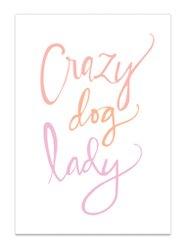 Crazy Dog Lady Print