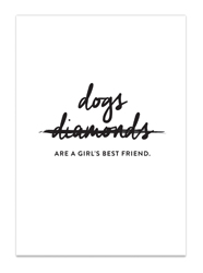Dogs are a Girl's Best Friend Print