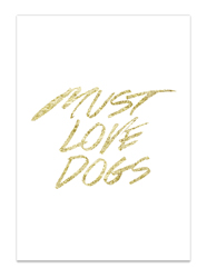 Must Love Dogs Print