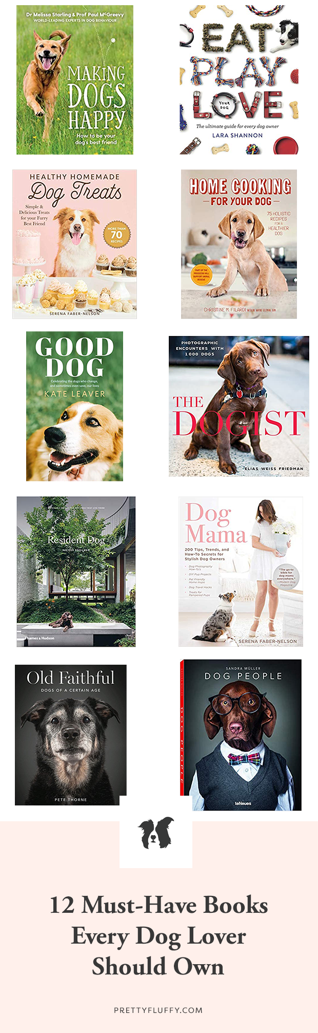 The ultimate dog lover book list - including the best training, recipe, and lifestyle titles that have everything you need to know about raising dogs.