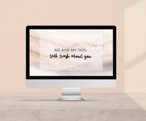 Me And My Dog Talk Trash About You - Free Dog Quote Desktop Wallpaper